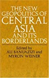 Banuazizi, Ali: The New Geopolitics of Central Asia and Its Borderlands