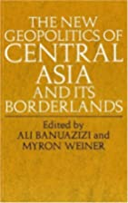 The New Geopolitics of Central Asia and Its…