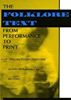 The Folklore Text: From Performance to Print…