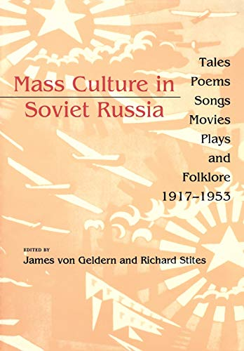 mass-culture-in-soviet-russia-tales-poems-songs-movies-plays-and-folklore-19171953