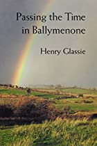 Passing the Time in Ballymenone: Culture and…