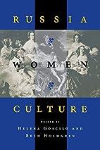 Russia--Women--Culture by Helena Goscilo