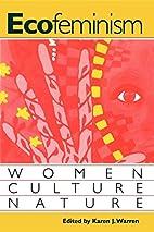 Ecofeminism: Women, Culture, Nature by Karen…