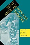 Barber, Karin: West African Popular Theatre (Drama and Performance Studies)