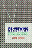 Joyrich, Lynne: Re-Viewing Reception: Television, Gender, and Postmodern Culture