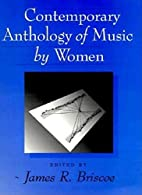 Contemporary Anthology of Music by Women by…