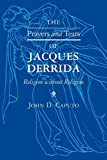 Caputo, John D.: The Prayers and Tears of Jacques Derrida: Religion Without Religion