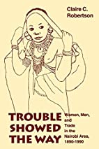 Trouble Showed the Way: Women, Men, and…