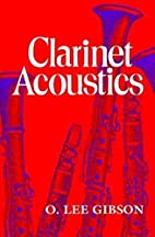Clarinet Acoustics by O. Lee Gibson
