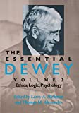 Hickman: The Essential Dewey,Vol. 2- Ethics,Logic,Psychology by Hickman. [2009] Paperback