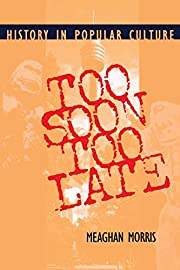 Too Soon Too Late: History in Popular…