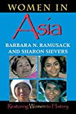 Ramusack, Barbara N: Women in Asia: Restoring Women to History