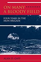 On Many a Bloody Field: Four Years in the…