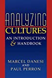Danesi, Marcel: Analyzing Cultures: An Introduction and Handbook (Advances in Semiotics)