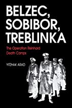 Belzec, Sobibor, Treblinka: The Operation…