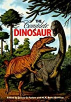 The Complete Dinosaur by James O. Farlow
