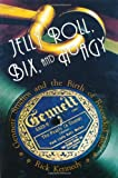Kennedy, Rick: Jelly Roll, Bix, and Hoagy: Gennett Studios and the Birth of the Recorded Jazz