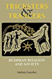Guenther, Mathias: Tricksters and Trancers: Bushman Religion and Society