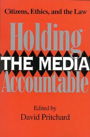 holding-the-media-accountable-citizens-ethics-and-the-law