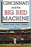 Walker, Robert: Cincinnati and the Big Red Machine