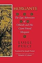 Morgante: The Epic Adventures of Orlando and…