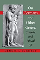 On Germans and Other Greeks: Tragedy and…