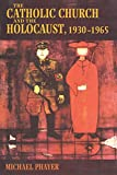Phayer, Michael: The Catholic Church and the Holocaust, 1930-1965