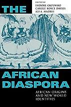 The African Diaspora: African Origins and…