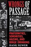 Nuwer, Hank: Wrongs of Passage: Fraternities, Sororities, Hazing, and Binge Drinking