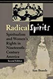 Braude, Ann: Radical Spirits: Spiritualism and Women&#39;s Rights in Nineteenth-Century America