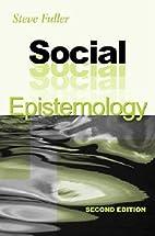 Social Epistemology by Steve Fuller