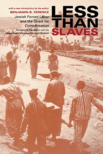 less-than-slaves-jewish-forced-labor-and-the-quest-for-compensation