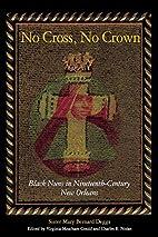 No Cross, No Crown: Black Nuns in…