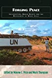 Thompson, Mark: Forging Peace: Intervention, Human Rights and the Management of Media Space