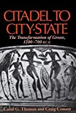 Thomas, Carol G.: Citadel to City-State: The Transformation of Greece, 1200-700 B.C.E.