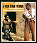Africa Shoots Back: Alternative Perspectives…