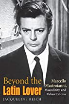 Beyond the Latin Lover: Marcello…