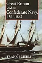 Great Britain and the Confederate Navy,…