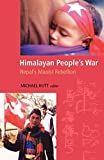 Hutt, Michael: Himalayan People&#39;s War: Nepal&#39;s Maoist Rebellion