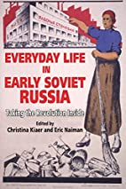 Everyday Life in Early Soviet Russia by…