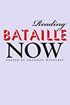 Reading Bataille Now by Shannon Winnubst