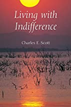 Living with indifference by Charles E. Scott