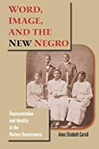 Word, Image, and the New Negro:…