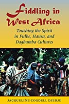 Fiddling in West Africa: Touching the Spirit…