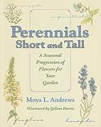 Perennials Short and Tall: A Seasonal…