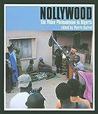 Nollywood: The Video Phenomenon in Nigeria…