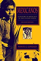 Mexicanos: A History of Mexicans in the…