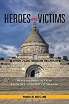 Heroes and Victims: Remembering War in…