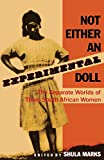 Moya, Lily Patience: Not Either an Experimental Doll: The Separate Worlds of Three South African Women