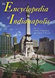Bodenhamer, David J.: The Encyclopedia of Indianapolis